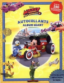 MICKEY ET SES AMIS -  AUTOCOLLANTS ALBUM GÉANT -  MICKEY ET SES AMIS : TOP DÉPART!