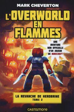 MINECRAFT -  L'OVERWORLD EN FLAMMES -  REVANCHE DE HEROBRINE, LA 02