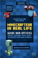 MINECRAFT -  MINECRAFTEUR IN REAL LIFE - GUIDE NON OFFICIEL