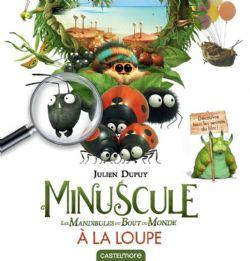 MINUSCULE -  LES MANDIBULES DU BOUT DU MONDE, À LA LOUPE