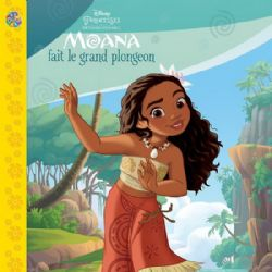 MOANA -  FAIT LE GRAND PLONGEON -  PRINCESSES DISNEY