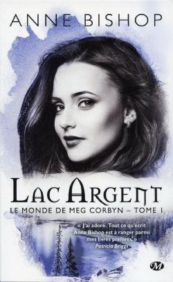 MONDE DE MEG CORBYN, LE -  LAC ARGENT (FORMAT DE POCHE) 01
