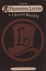 MONDE DU PROFESSEUR LAYTON, LE -  L'INTÉGRALE DU PROFESSEUR LAYTON ET DE L'ÉTRANGE ENQUÊTE