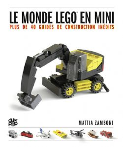 MONDE LEGO EN MINI, LE -  PLUS DE 40 GUIDES DE CONSTRUCTION INÉDITS