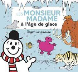 MONSIEUR MADAME -  À L'ÂGE DE GLACE
