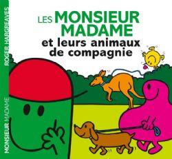 MONSIEUR MADAME -  ET LEURS ANIMAUX DE COMPAGNIE