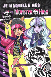 MONSTER HIGH -  GOULES PARTY -  JE MAQUILLE MES MONSTER HIGH