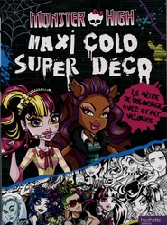 MONSTER HIGH -  MAXI COLO SUPER DECO