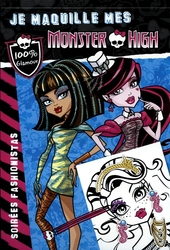 MONSTER HIGH -  SOIREES FASHIONISTAS -  JE MAQUILLE MES MONSTER HIGH