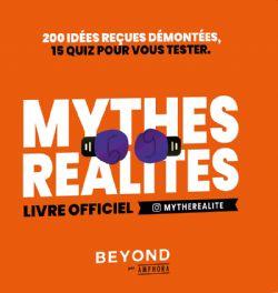 MYTHES RÉALITÉS - LIVRE OFFICIEL