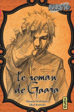 NARUTO -  LE ROMAN DE GAARA