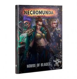 NECROMUNDA -  HOUSE OF BLADES (ANGLAIS)