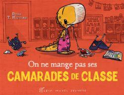 ON NE MANGE PAS SES CAMARADES DE CLASSE