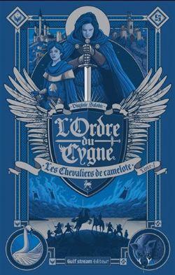 ORDRE DU CYGNE, L' -  LES CHEVALIERS DE CAMELOTE (GRAND FORMAT) 01
