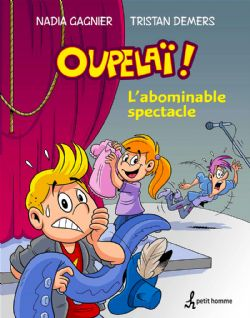 OUPELAÏ! -  L'ABOMINABLE SPECTACLE