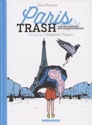 PARIS TRASH -  PARIS TRASH ARRONDISSEMENT PAR ARRONDISSEMENT