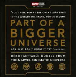 PART OF A BIGGER UNIVERSE UNFORGETTABLE QUOTES FROM MCU HC