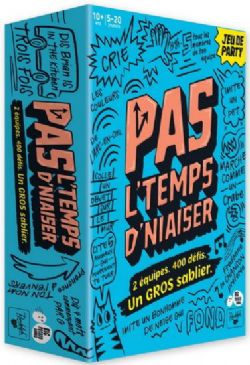 PAS L'TEMPS D'NIAISER (FRANÇAIS)