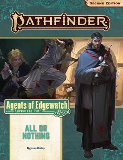 PATHFINDER -  ADVENTURE PATH - ALL OR NOTHING (ANGLAIS) -  AGENTS OF EDGEWATCH 3