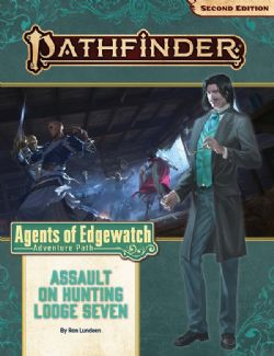 PATHFINDER -  ADVENTURE PATH - ASSAULT ON HUNTING LODGE SEVEN  (ANGLAIS) -  AGENTS OF EDGEWATCH 4