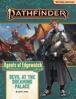 PATHFINDER -  ADVENTURE PATH - DEVIL AT THE DREAMING PALACE (ANGLAIS) -  AGENTS OF EDGEWATCH 1