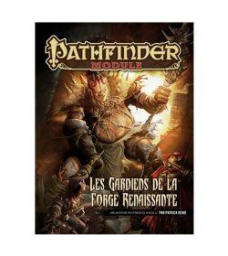 PATHFINDER -  LES GARDIENS DE LA FORGE RENAISSANTE (FRANÇAIS)