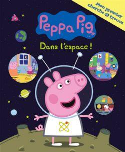 PEPPA PIG -  MON PREMIER CHERCHE ET TROUVE -  DANS L'ESPACE!