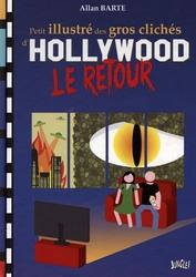 PETIT ILLUSTRE DES GROS CLICHES D'HOLLYWOOD -  LE RETOUR 02