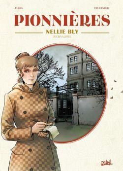 PIONNIÈRES -  NELLIE BLY : JOURNALISTE