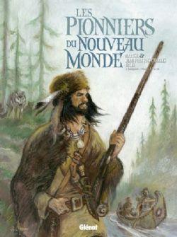 PIONNIERS DU NOUVEAU-MONDE, LES -  INTÉGRALE -05-