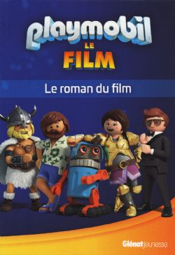 PLAYMOBIL -  LE ROMAN DU FILM -  PLAYMOBIL LE FILM