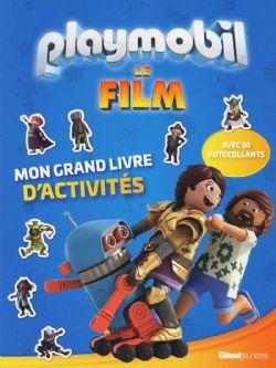 PLAYMOBIL -  MON GRAND LIVRE D'ACTIVITÉS. AVEC 50 AUTOCOLLANTS -  PLAYMOBIL LE FILM