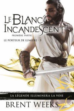 PORTEUR DE LUMIÈRE, LE -  LE BLANC INCANDESCENT 05
