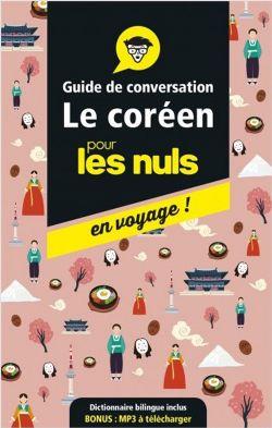 POUR LES NULS -  LE CORÉEN POUR LES NULS EN VOYAGE ! . GUIDE DE CONVERSATION