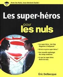 POUR LES NULS -  LES SUPER-HÉROS