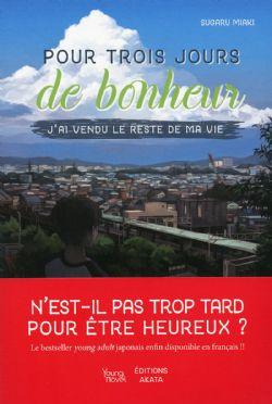 POUR TROIS JOURS DE BONHEUR J'AI VENDU LE RESTE DE MA VIE -  (V.F.) (ROMAN)