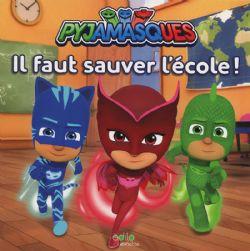 PYJAMASQUES -  IL FAUT SAUVER L'ÉCOLE !