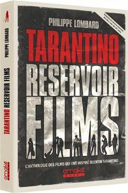 QUENTIN TARANTINO -  TARANTINO RÉSERVOIR FILMS - L'ANTHOLOGIE DES FILMS QUI ONT INSPIRÉ QUENTIN TARANTINO