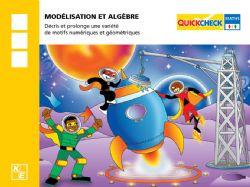 QUICKCHECK -  MODÉLISATION ET ALGÈBRE (FRANÇAIS) -  3E ANNÉE