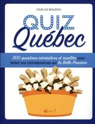 QUIZ QUÉBEC -  500 QUESTIONS RÉCRÉATIVES ET INSOLITES