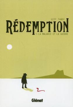 RÉDEMPTION -  LA MALADIE ET LA GUERRE 01