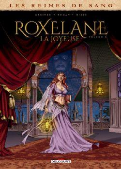 REINES DE SANG, LES -  ROXELANE, LA JOYEUSE 01