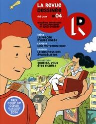 REVUE DESSINEE, LA -  ÉTÉ 2014 - ENQUÊTES, REPORTAGES ET DOCUMENTAIRES EN BD 04