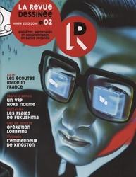 REVUE DESSINEE, LA -  HIVER 2013-2014 - ENQUÊTES, REPORTAGES ET DOCUMENTAIRES EN BD 02