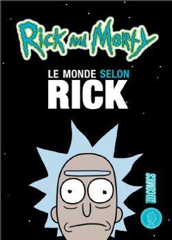 RICK ET MORTY -  LE MONDE SELON RICK - RICK SANCHEZ SE LIVRE À MATT CARSON