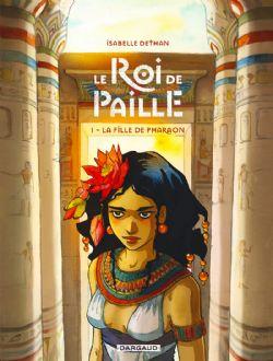 ROI DE PAILLE, LE -  LA FILLE DE PHARAON 01