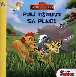 ROI LION, LE -  FULI TROUVE SA PLACE -  GARDE DU ROI LION, LA