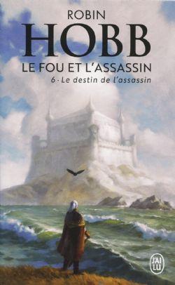 ROYAUME DES ANCIENS, LE -  LE DESTIN DE L'ASSASSIN (FORMAT DE POCHE) -  LE FOU ET L'ASSASSIN 05