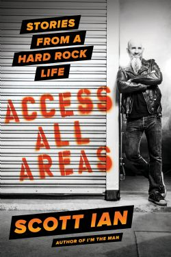 SCOOT IAN -  ACCESS ALL AREAS - STORIES FROM A HARD ROCK LIFE