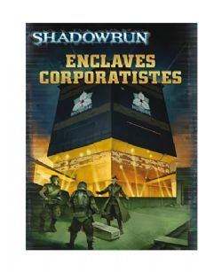 SHADOWRUN -  ENCLAVES CORPORATISTES (FRANÇAIS)